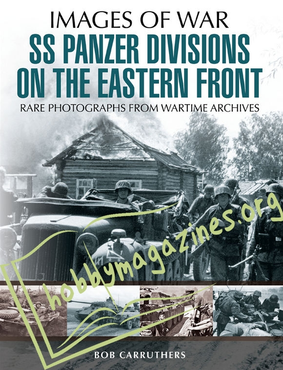 Images of War: SS Panzer Divisions on the Eastern Front