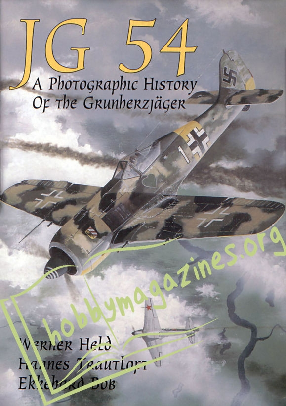 JG 54: A Photographic History of the Grunherzjaeger