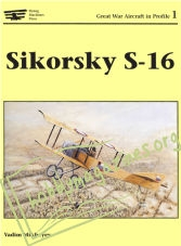 Great War Aircraft in Profile 1 - Sikorsky S-16