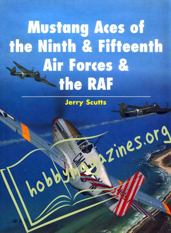 Aircraft of the Aces - Mustang Aces of the 9th and 15th Airforces and RAF