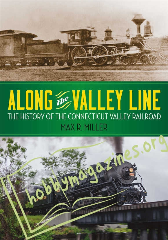 Along the Valley Line: The History of the Connecticut Valley Railroad