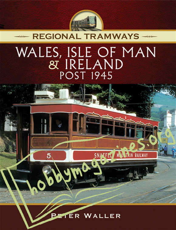 Regional Tramways : Wales,Isle of Man & Ireland