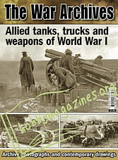 The War Archives : Allied tanks,trucks and weapons of World War I