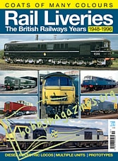 Rail Liveries.The British Railways Years 1948-1996
