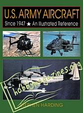 U.S.Army Aircraft Since 1947.An Illustrated Referfnce