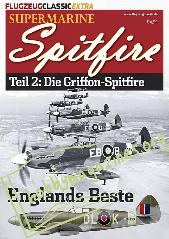 Flugzeug Classic Extra - Supermarine Spitfire Teil 2: Die Griffon-Spitfire