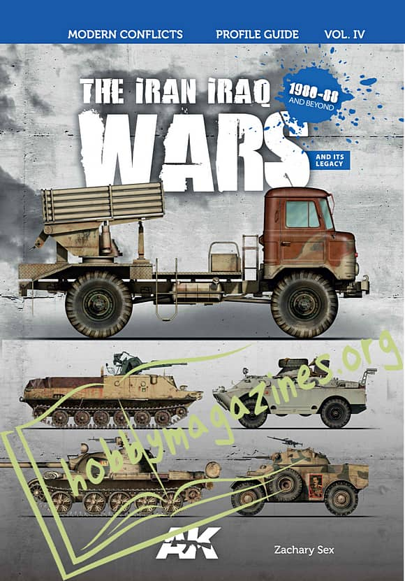 Modern Conflicts Profile Guide Volume IV - The Iran Iraq Wars 1980-88