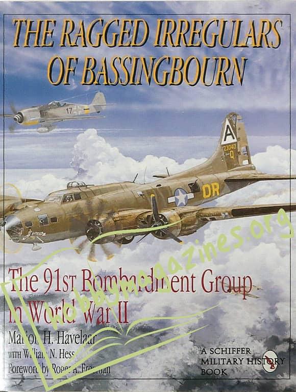The Ragged Irregulars of Bassingbourn: The 91st Bomb Group in World War II