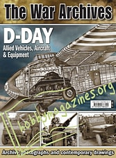 The War Archives -D-Day: Allied Vehicles, Aircraft & Equipment
