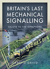 Britain's Last Mechanical Signalling: Salute to the Semaphore