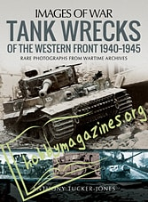 Images of War - Tank Wrecks od the Western Front 1940-1945