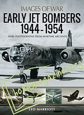 Images of War - Early Jet Bombers 1944-1954