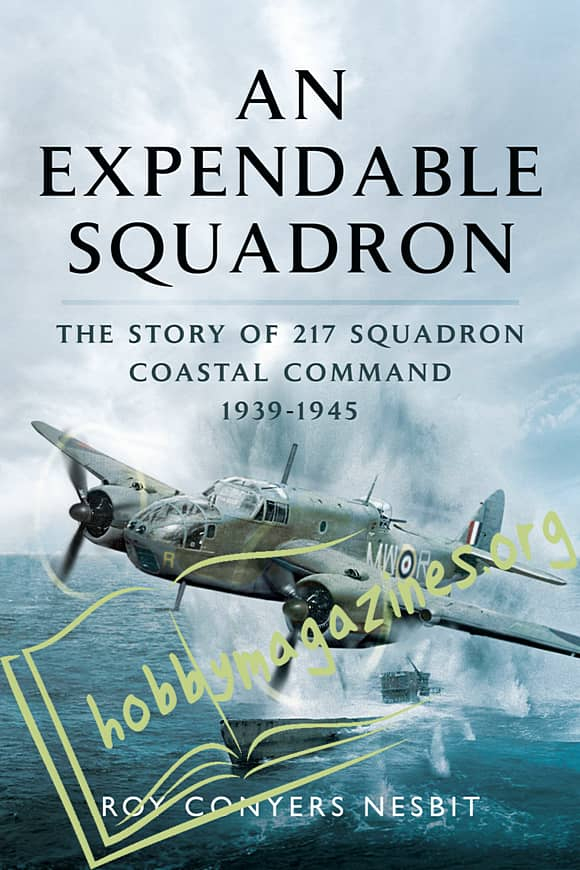 An Expendable Squadron. The Story of 217 Squadron Coastal Command 1939-1945