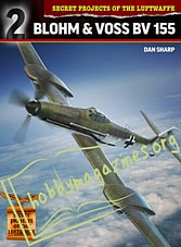 Secret Projects of the Luftwaffe - Blohm & Voss BV 155