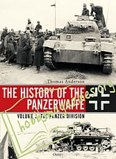 The History of the Panzerwaffe Volume 3: The Panzer Division