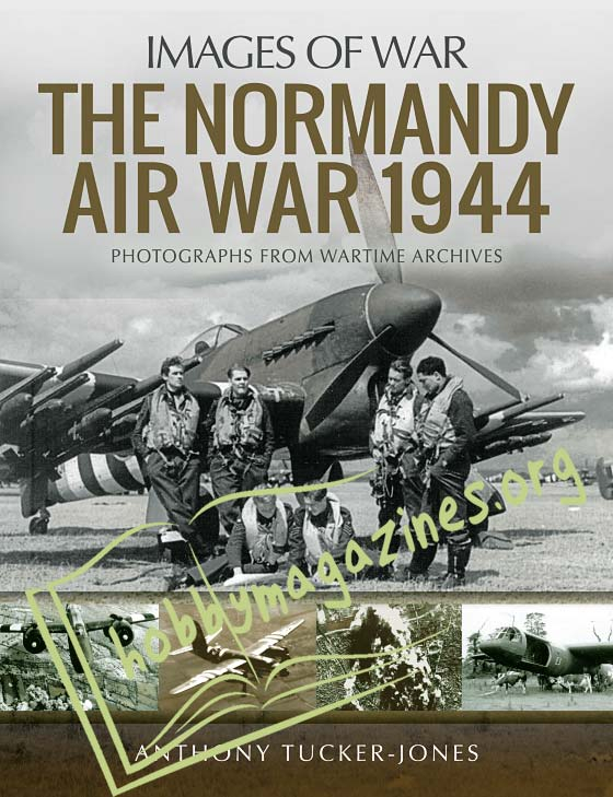 Images Of War - The Normandy Air War 1944