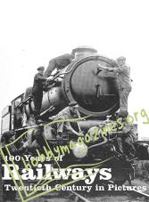 100 Years of Railways.Twentieth Century in Pictures