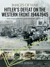 Images of War - Hitler's Defeat on the Western Front 1944-1945
