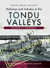 Railways and Industry in the Tondu Valleys: Bridgend to Treherbert