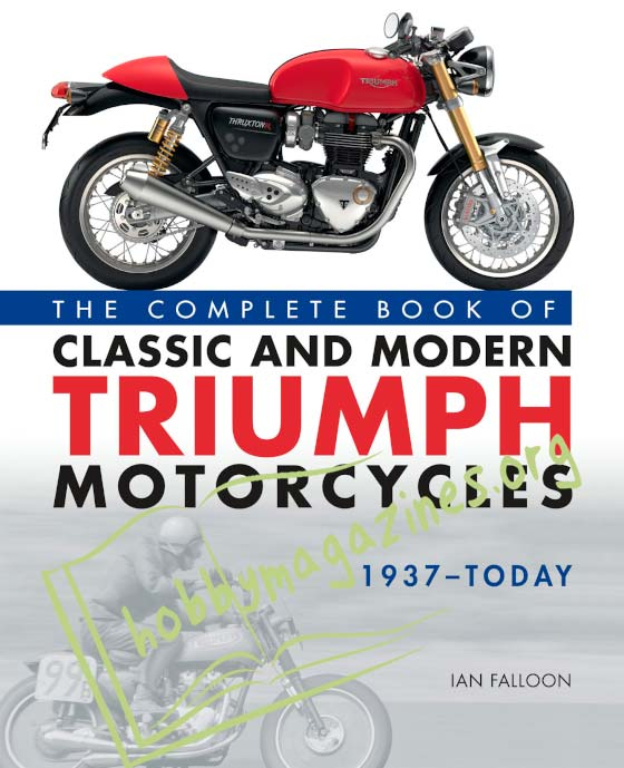 The Complete Book of Classic and Modern Triumph Motorcycles