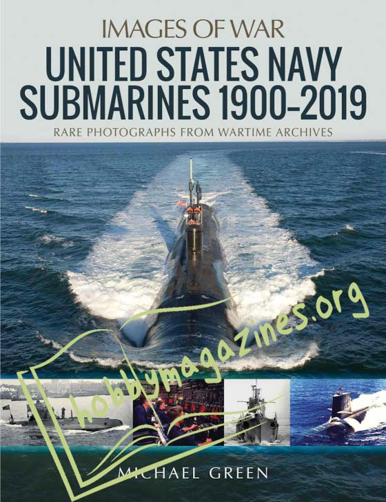 Images of War - United States Navy Submarines 1900-2019