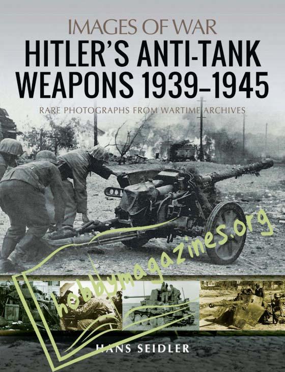Images of War - Hitler's Anti-Tank Weapons 1939-1945