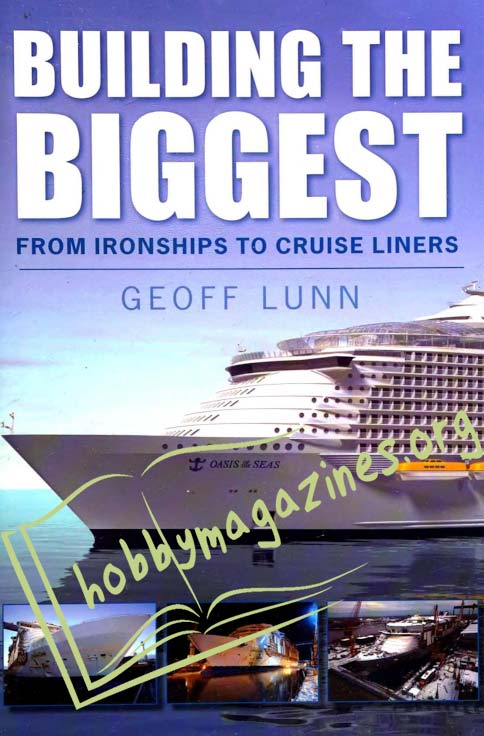 Building the Biggest.From Ironships to Cruise Liners
