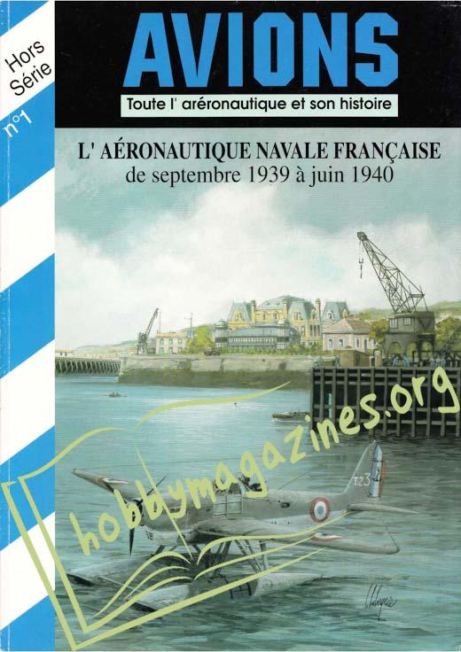 Avions Hors Serie 01 - L'Aeronautique Navale Francaise de septembre 1939 a juin 1940