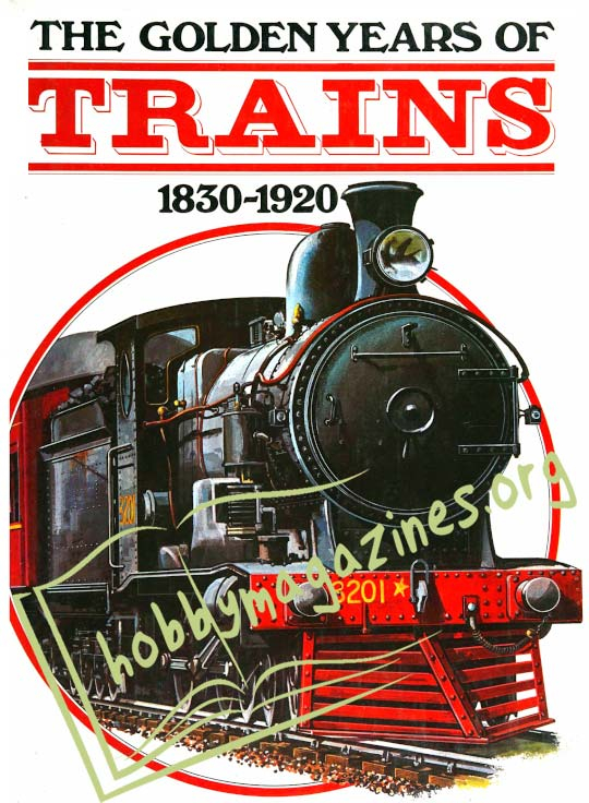 The Golden Years of Trains 1830-1920