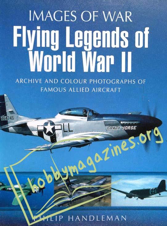 Images of War - Flying Legends of World War II