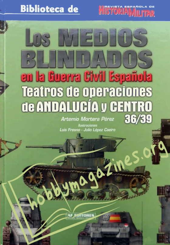 Los Medoios Blindados en la Guerra Civil Espanola.Teatros de Operaciones de Andalucia y Centro 36/39